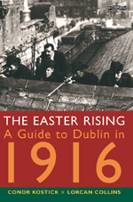 The Easter Rising - A Guide to Dublin in 1916